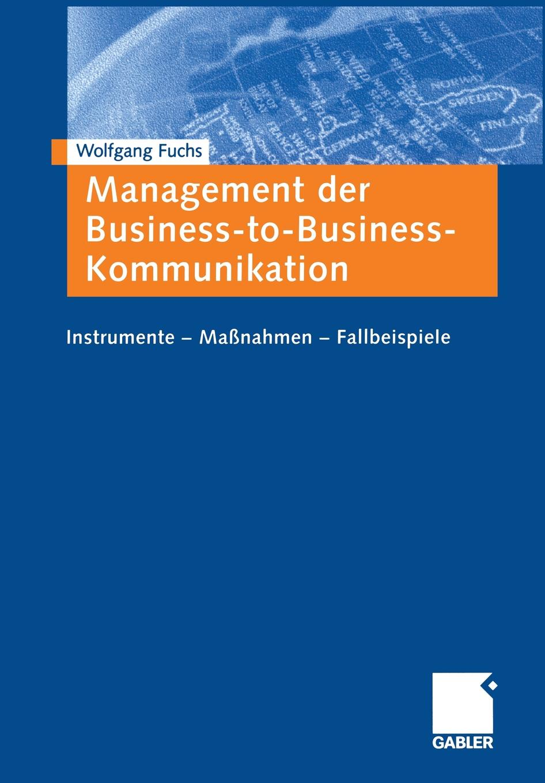Wolfgang Fuchs Management der Business-to-Business-Kommunikation