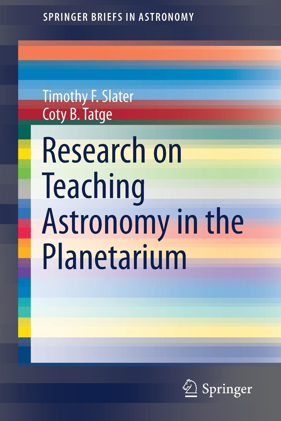 Timothy F. Slater, Coty B. Tatge Research on Teaching Astronomy in the Planetarium