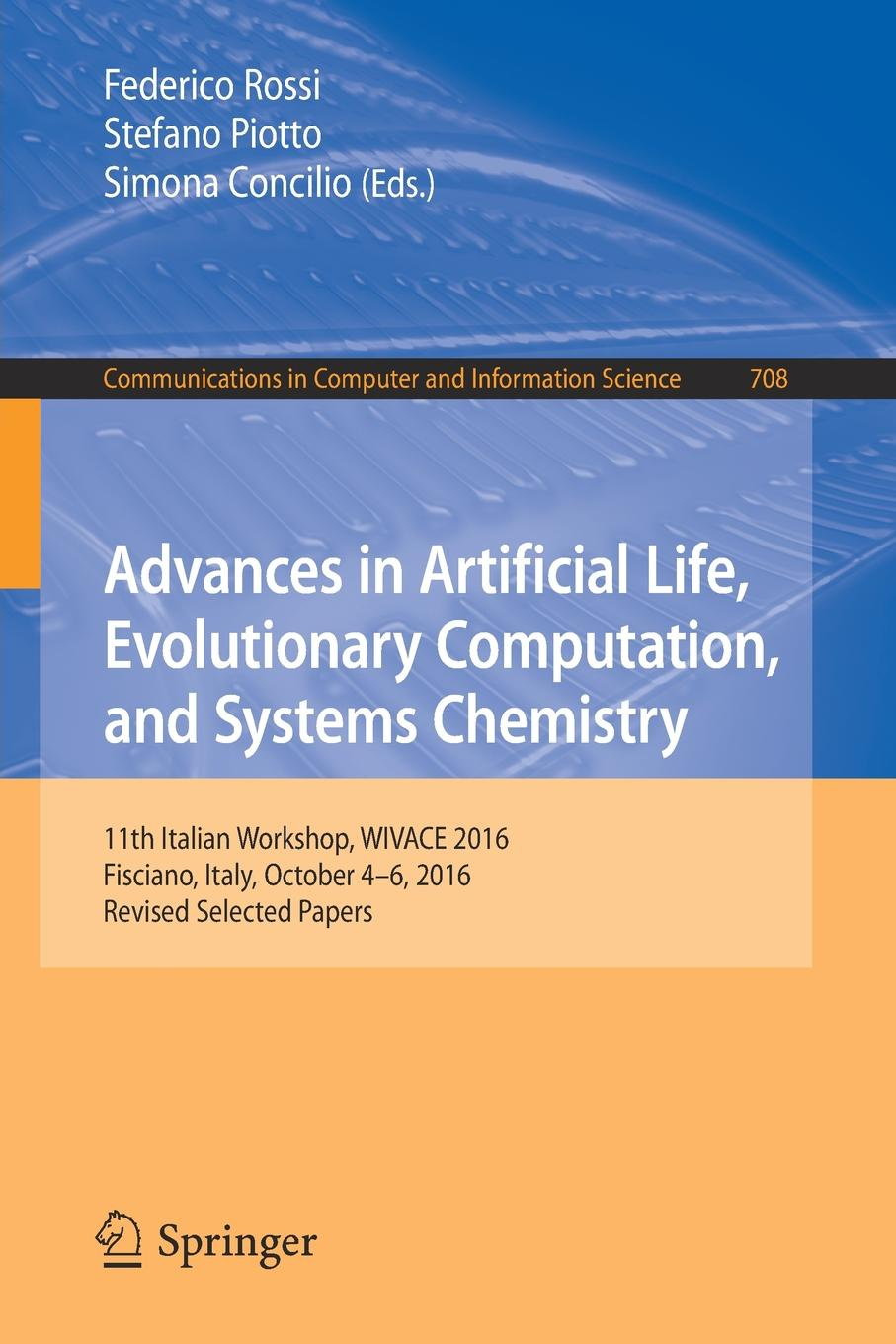 Advances in Artificial Life, Evolutionary Computation, and Systems Chemistry. 11th Italian Workshop, WIVACE 2016, Fisciano, Italy, October 4-6, 2016, Revised Selected Papers цена и фото