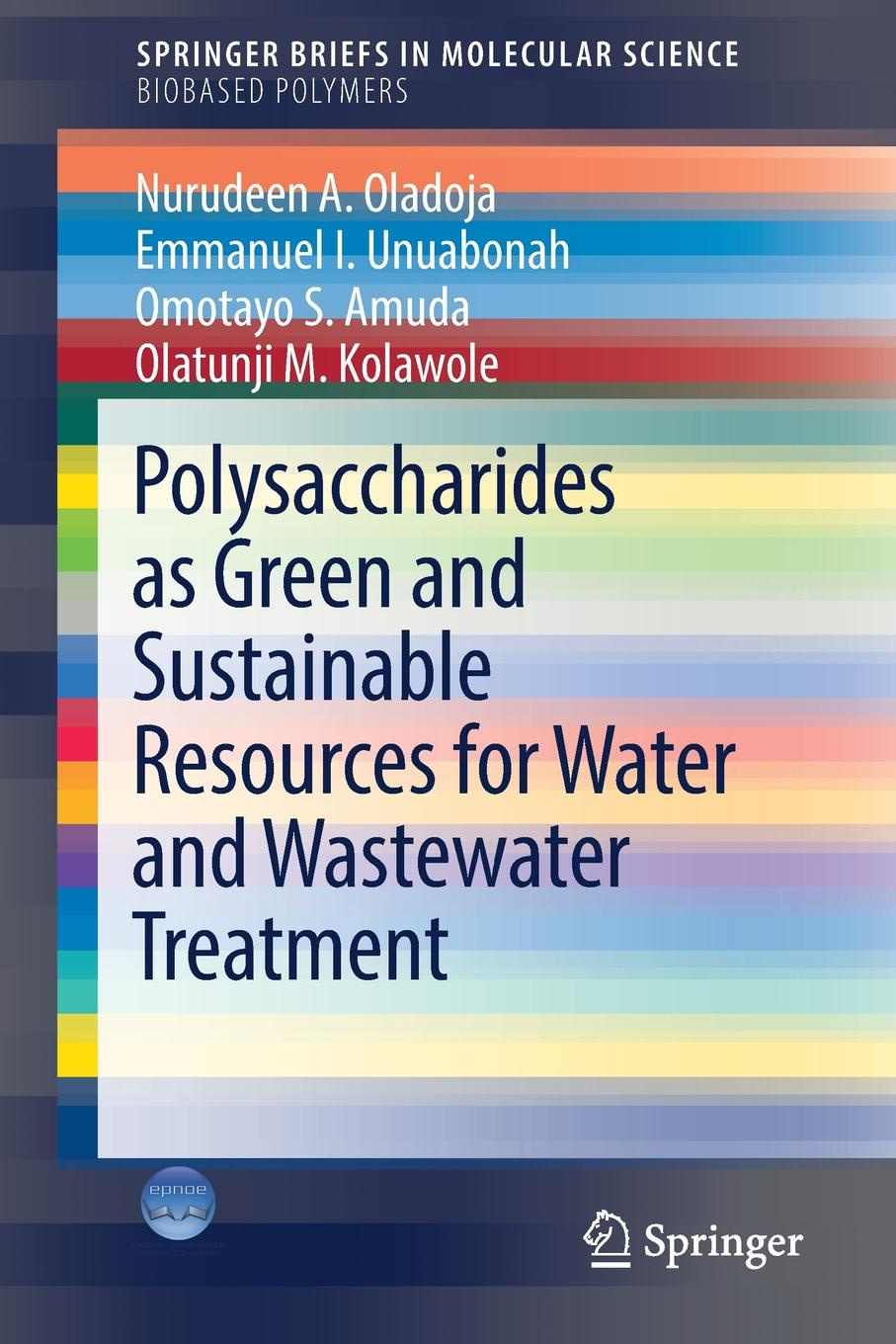 Nurudeen A. Oladoja, Emmanuel I. Unuabonah, OMOTAYO S. AMUDA Polysaccharides as a Green and Sustainable Resources for Water and Wastewater Treatment цена и фото