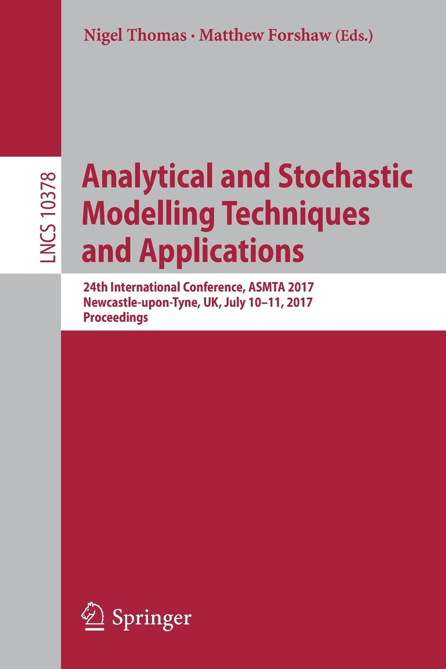 Analytical and Stochastic Modelling Techniques and Applications. 24th International Conference, ASMTA 2017, Newcastle-upon-Tyne, UK, July 10-11, 2017, Proceedings caroli sergio analytical techniques for clinical chemistry methods and applications