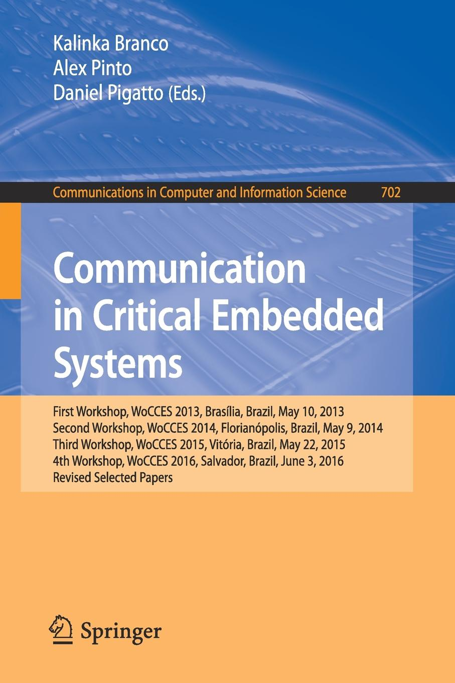 Communication in Critical Embedded Systems. First Workshop, WoCCES 2013, Brasilia, Brazil, May, 10, 2013, Second Workshop, WoCCES 2014, Florianopolis, Brazil, May 9, 2014, Third Workshop, WoCCES 2015, Vitoria, Brazil, May 22, 2015, 4th Workshop, W... devil s workshop