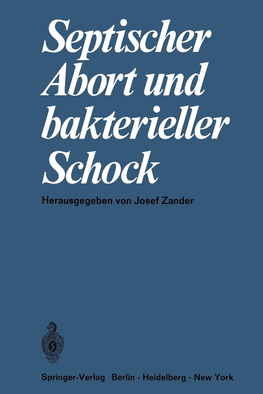 J. Zander Septischer Abort und bakterieller Schock schock мойка кухоннаяschock imago 60d d 150 лунный камень