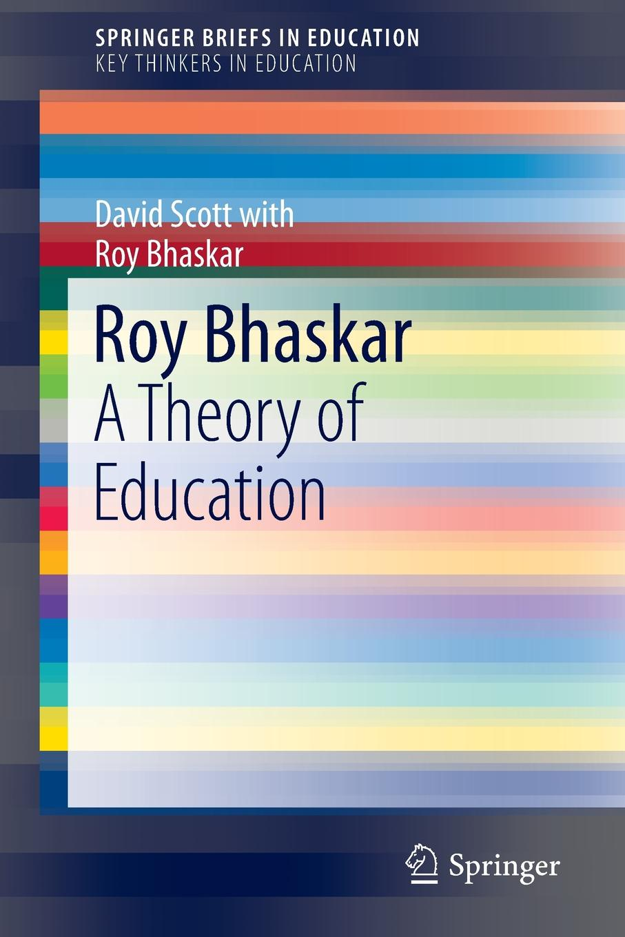 David Scott, Roy Bhaskar Roy Bhaskar. A Theory of Education цена и фото