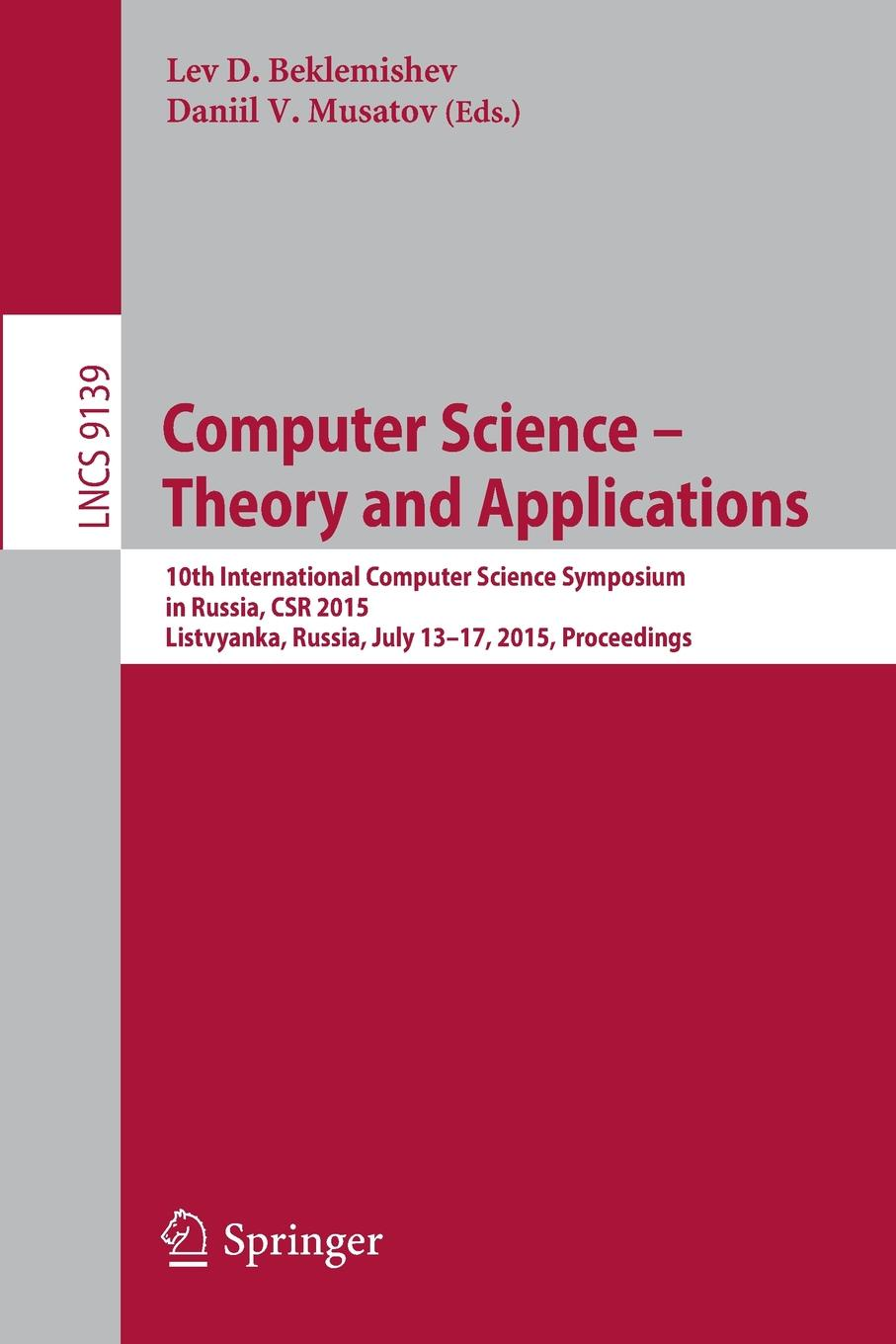 Computer Science -- Theory and Applications. 10th International Computer Science Symposium in Russia, CSR 2015, Listvyanka, Russia, July 13-17, 2015, Proceedings computer