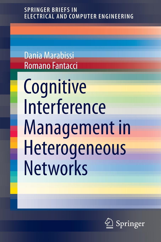 лучшая цена Dania Marabissi, Romano Fantacci Cognitive Interference Management in Heterogeneous Networks