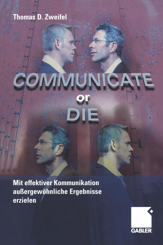 Thomas D. Zweifel Communicate or Die communicate 1 listening