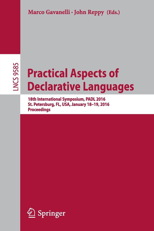 Practical Aspects of Declarative Languages. 18th International Symposium, PADL 2016, St. Petersburg, FL, USA, January 18-19, 2016. Proceedings