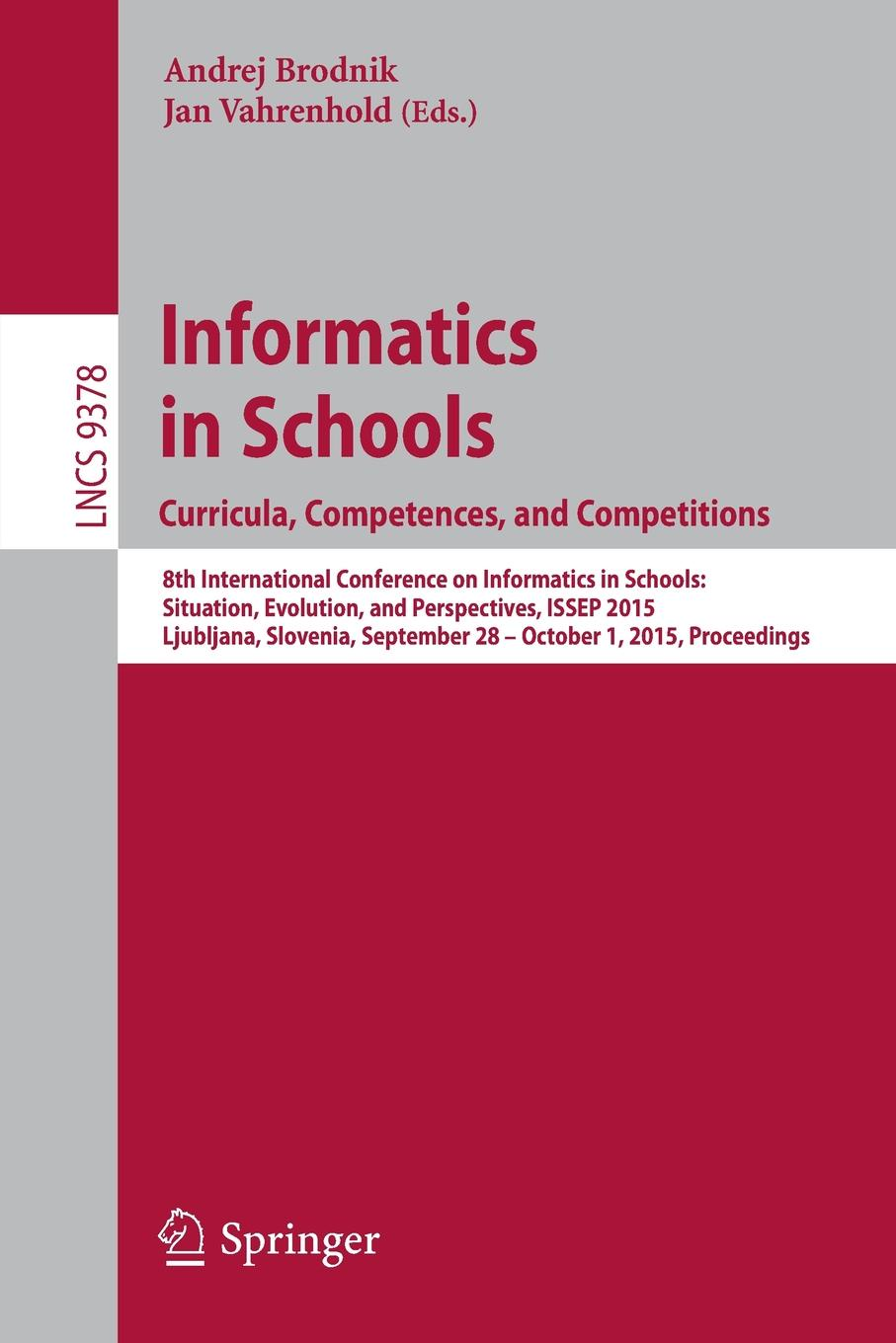 Informatics in Schools. Curricula, Competences, and Competitions. 8th International Conference on Informatics in Schools: Situation, Evolution, and Perspectives, ISSEP 2015, Ljubljana, Slovenia, September 28 - October 1, 2015, Proceedings christian blum metaheuristics for string problems in bio informatics