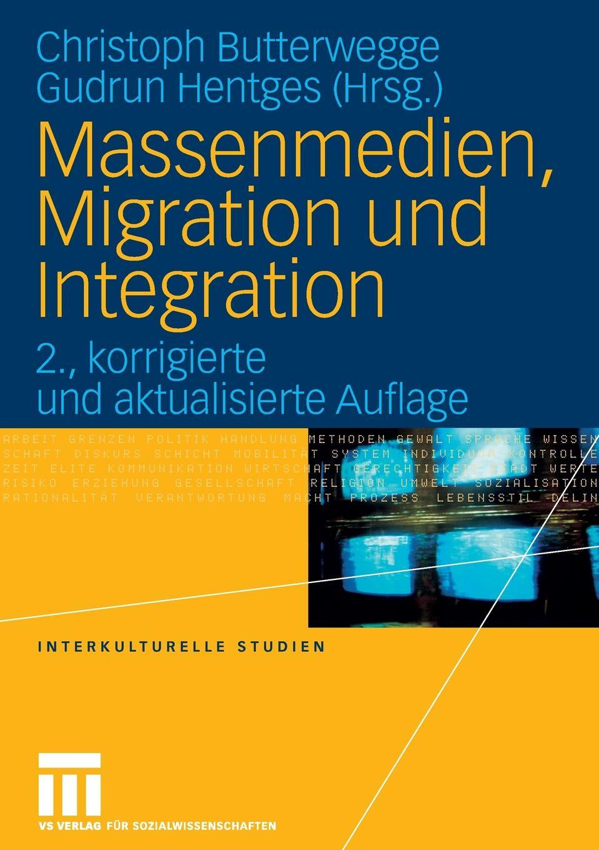 Massenmedien, Migration und Integration. Herausforderungen fur Journalismus und politische Bildung