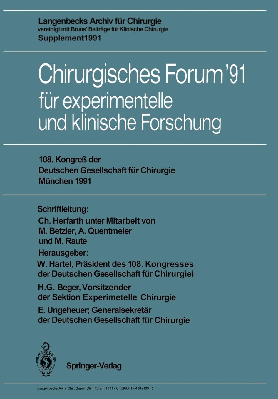 Chirurgisches Forum '91 fur experimentelle und klinische Forschung forum