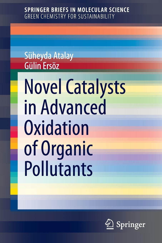 Süheyda Atalay, Gülin Ersöz Novel Catalysts in Advanced Oxidation of Organic Pollutants oxidation of sugars