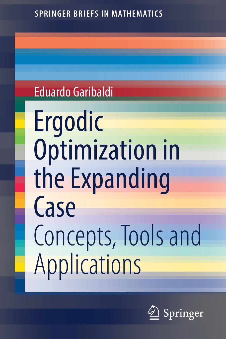 Eduardo Garibaldi Ergodic Optimization in the Expanding Case. Concepts, Tools and Applications rainer haag multivalency concepts research and applications