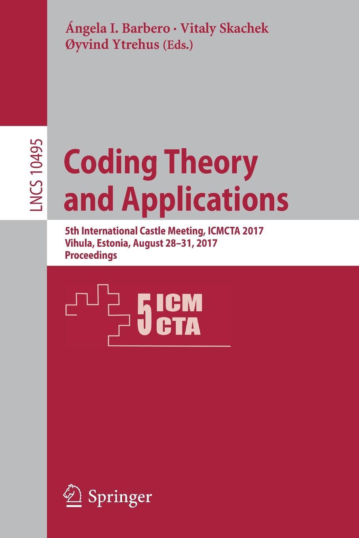 Coding Theory and Applications. 5th International Castle Meeting, ICMCTA 2017, Vihula, Estonia, August 28-31, Proceedings