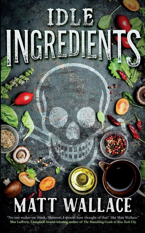 Фото - Matt Wallace IDLE INGREDIENTS 5 ingredients quick