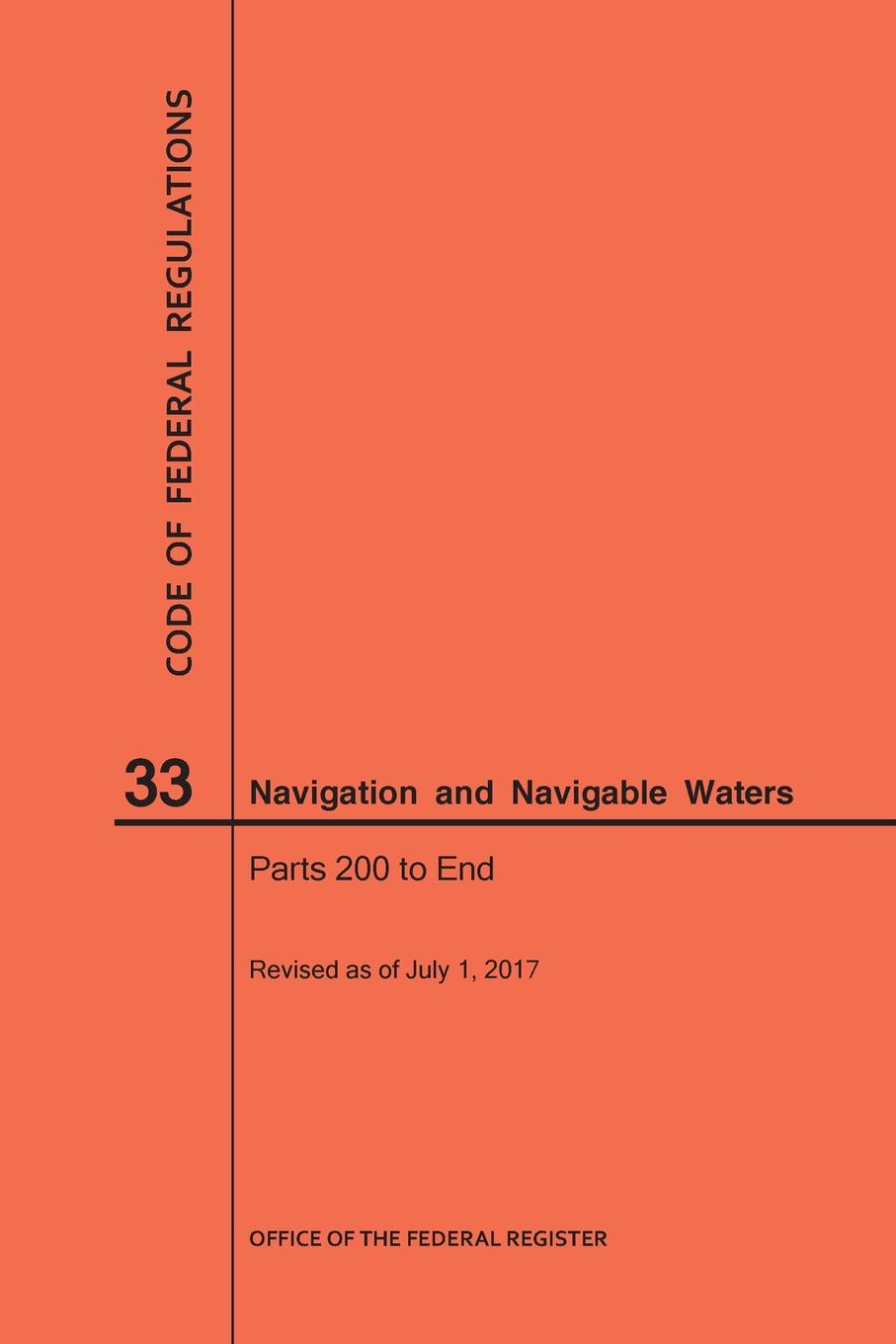 NARA Code of Federal Regulations Title 33, Navigation and Navigable Waters, Parts 200-End, 2017