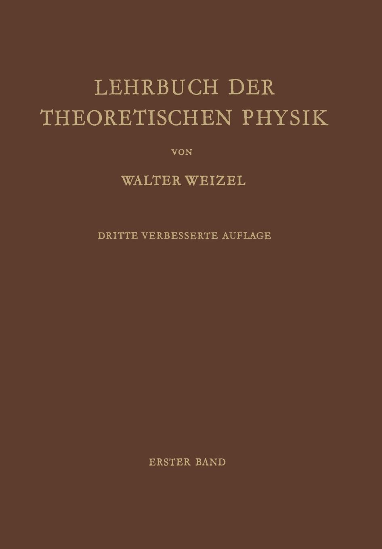Walter Weizel Lehrbuch der Theoretischen Physik. Erster Band Physik der Vorgange Bewegung . Elektrizitat . Licht . Warme louisa van der does zeichen der zeit zur symbolik der volkischen bewegung