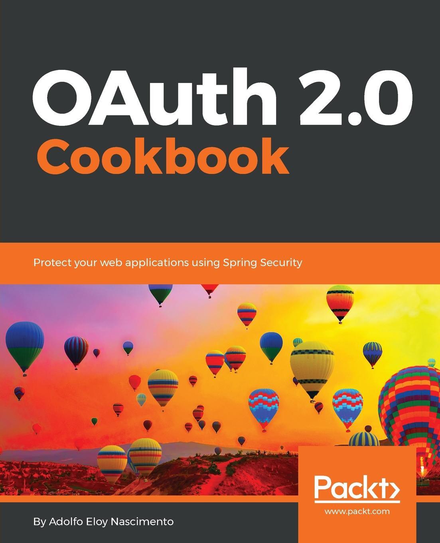 где купить Adolfo Eloy Nascimento OAuth 2.0 Cookbook по лучшей цене