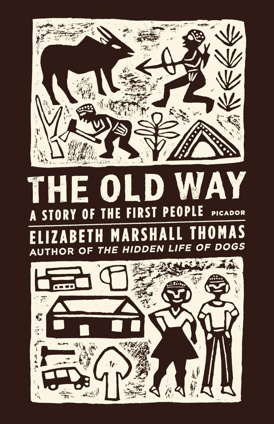 Elizabeth Marshall Thomas The Old Way. A Story of the First People h e henrietta elizabeth marshall this country of ours the story of the united states