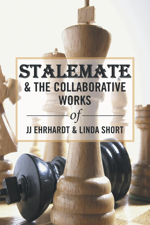 JJ Ehrhardt Stalemate & the Collaborative Works of JJ Ehrhardt & Linda Short linda linda patenaude bury the innocent