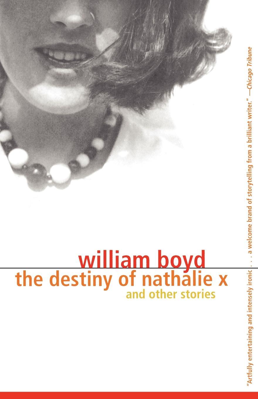 William Boyd The Destiny of Nathalie X все цены