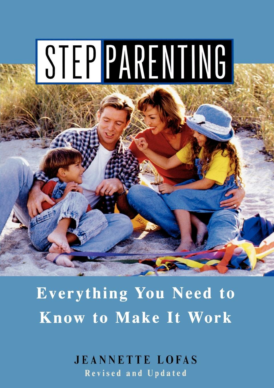 Jeannette Lofas Stepparenting. Everything You Need to Know to Make It Work pete matthew the meaningful money handbook everything you need to know and everything you need to do to secure your financial future