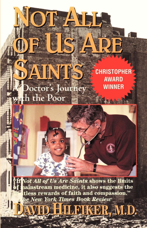 David Hilfiker Not All of Us Are Saints все цены