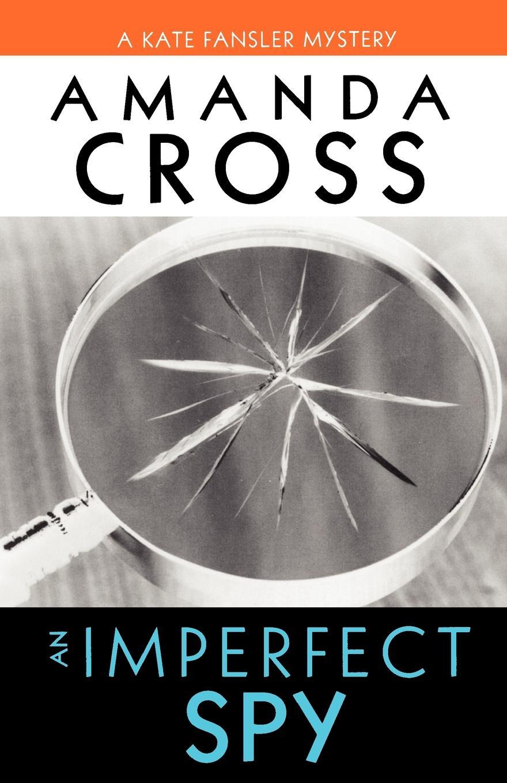 Amanda Cross An Imperfect Spy imperfect philosophy туфли