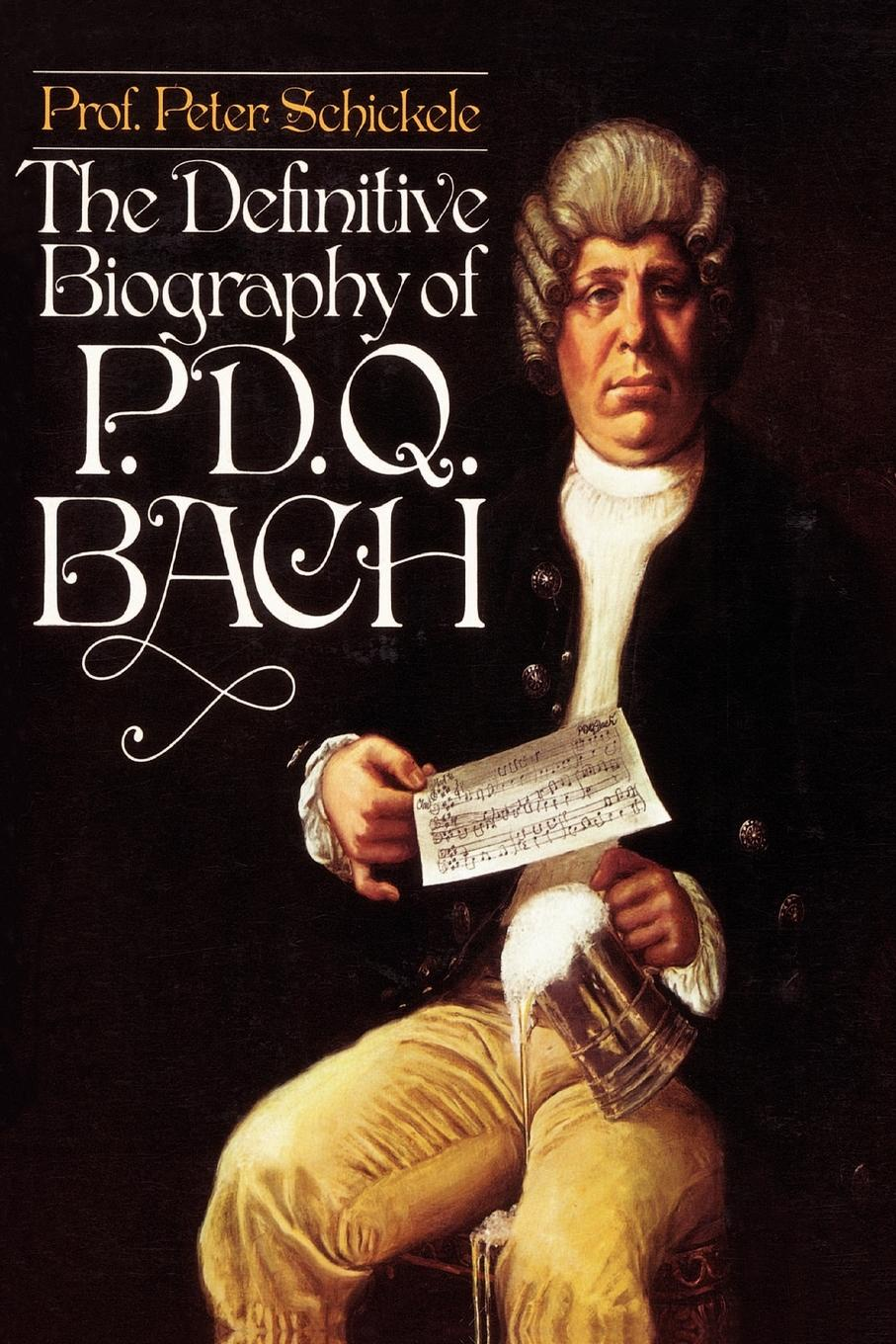 Peter Composer Schickele Definitive Biography of P.D.Q. Bach peter composer schickele definitive biography of p d q bach