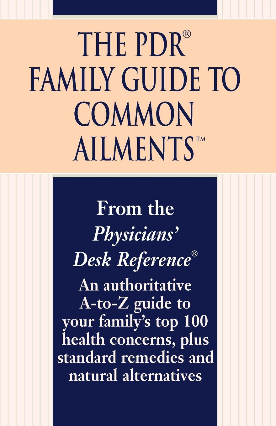 Physicians Desk Reference The PDR Family Guide to Common Ailments. An Authoritative A-To-Z Guide to Your Family's Top 100 Health Concerns, Plus Standard Remedies and Natural Al karen j carlson the new harvard guide to womens s health