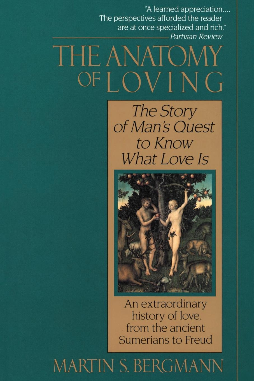 Martin S. Bergmann The Anatomy of Loving anatomy of restlessness