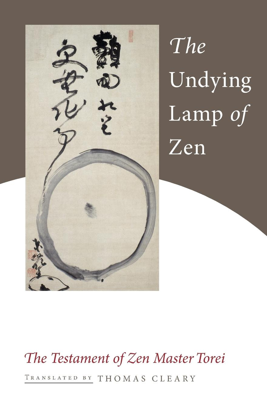 цена Torei Enji The Undying Lamp of Zen. The Testament of Zen Master Torei онлайн в 2017 году