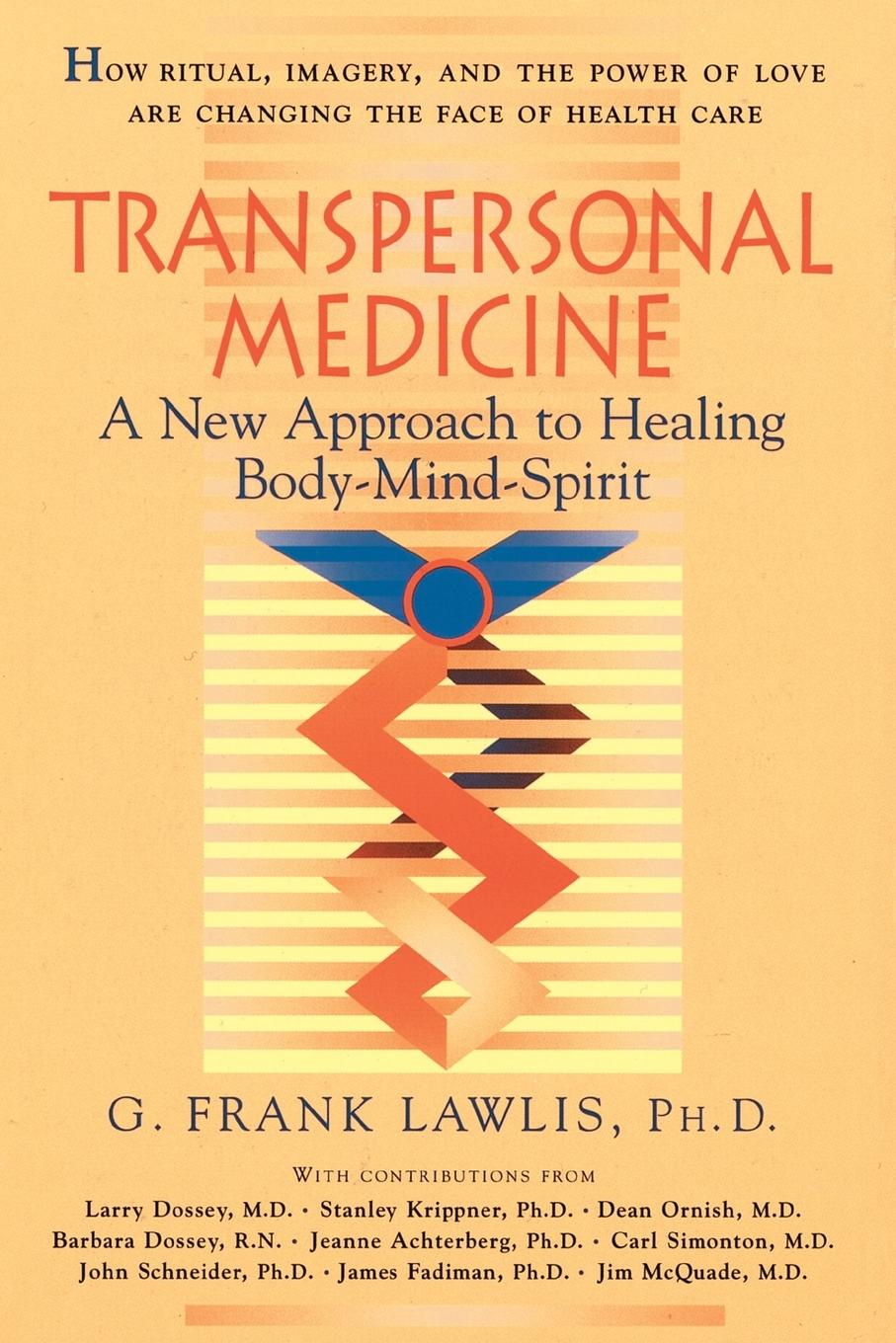 G. Frank Lawlis Transpersonal Medicine. The New Approach to Healing Body-Mind-Spirit aleksandr strannik the most amazing things from the transpersonal psychologist's practice