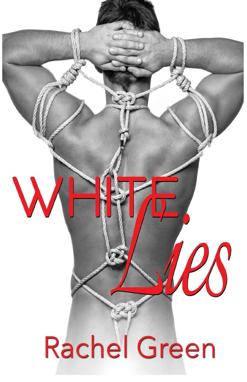 Rachel Green White Lies rachel green white lies