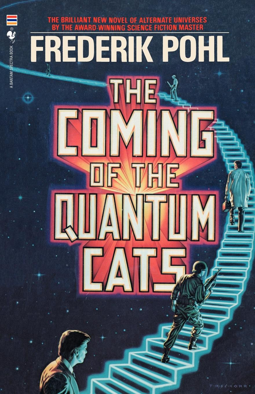 Frederik Pohl The Coming of the Quantum Cats
