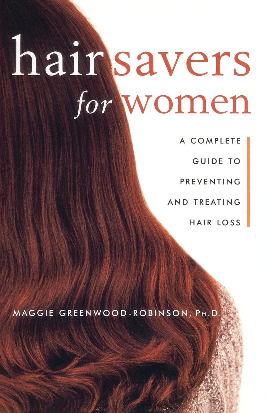 Фото - Maggie Greenwood-Robinson Hair Savers for Women. A Complete Guide to Preventing and Treating Hair Loss shaggy siv hair side bang short human hair women s wig
