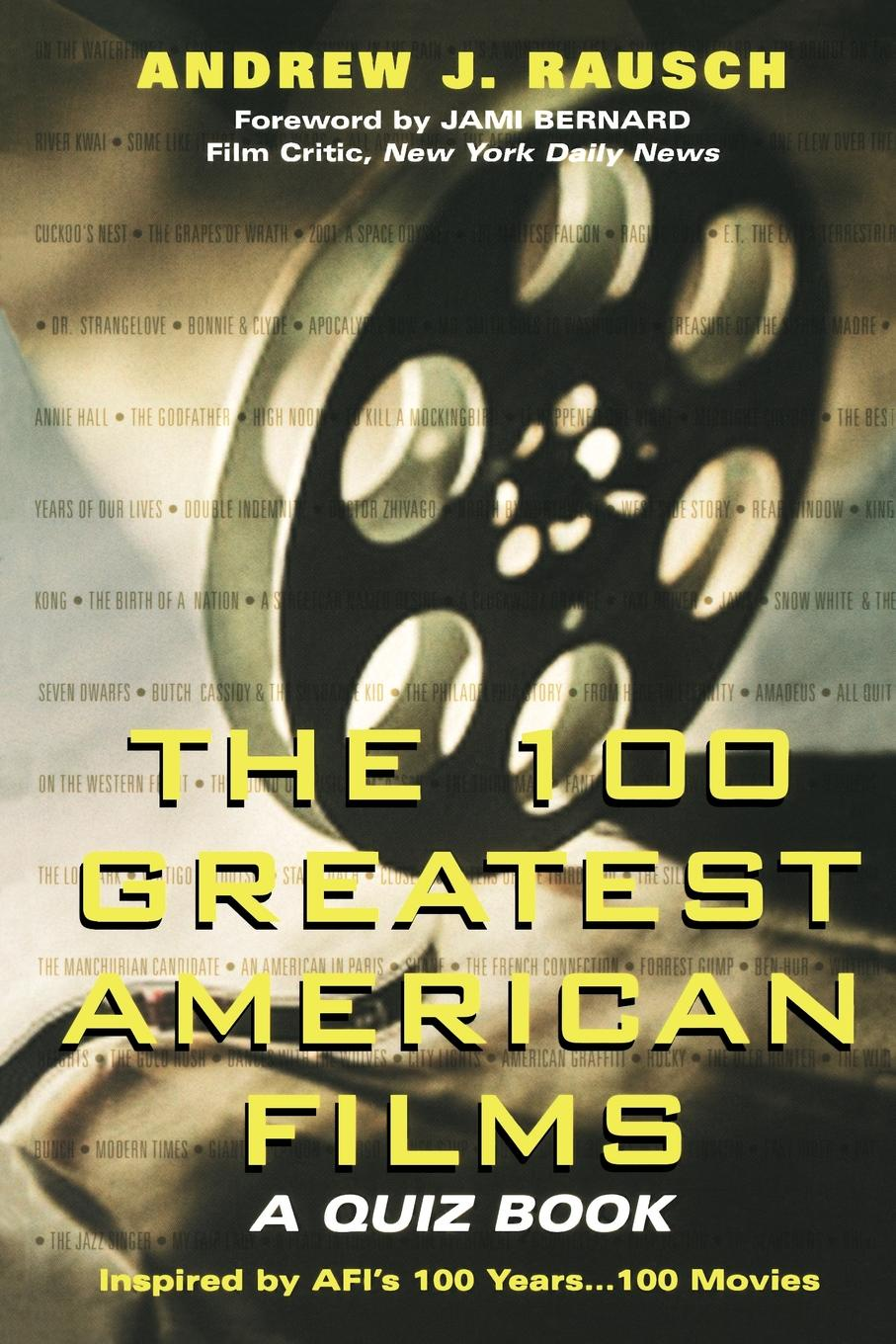Andrew J. Rausch 100 Greatest American Films. A Quiz Book
