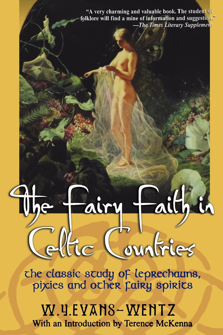 Фото - W. y. Evans-Wentz The Fairy Faith in Celtic Countries. The Classic Study of Leprechauns, Pixies, and Other Fairy Spirits mummy fairy and me fairy in waiting