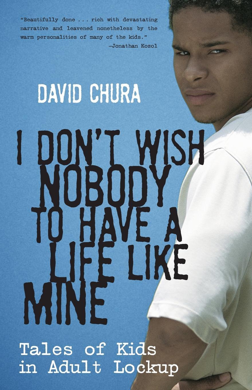 David Chura I Don't Wish Nobody to Have a Life Like Mine. Tales of Kids in Adult Lockup mostafa redwan hardpan formation in mine tailings