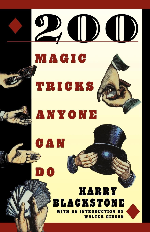 Harry Blackstone, H. Blackstone 200 Magic Tricks Anyone Can Do blackstone