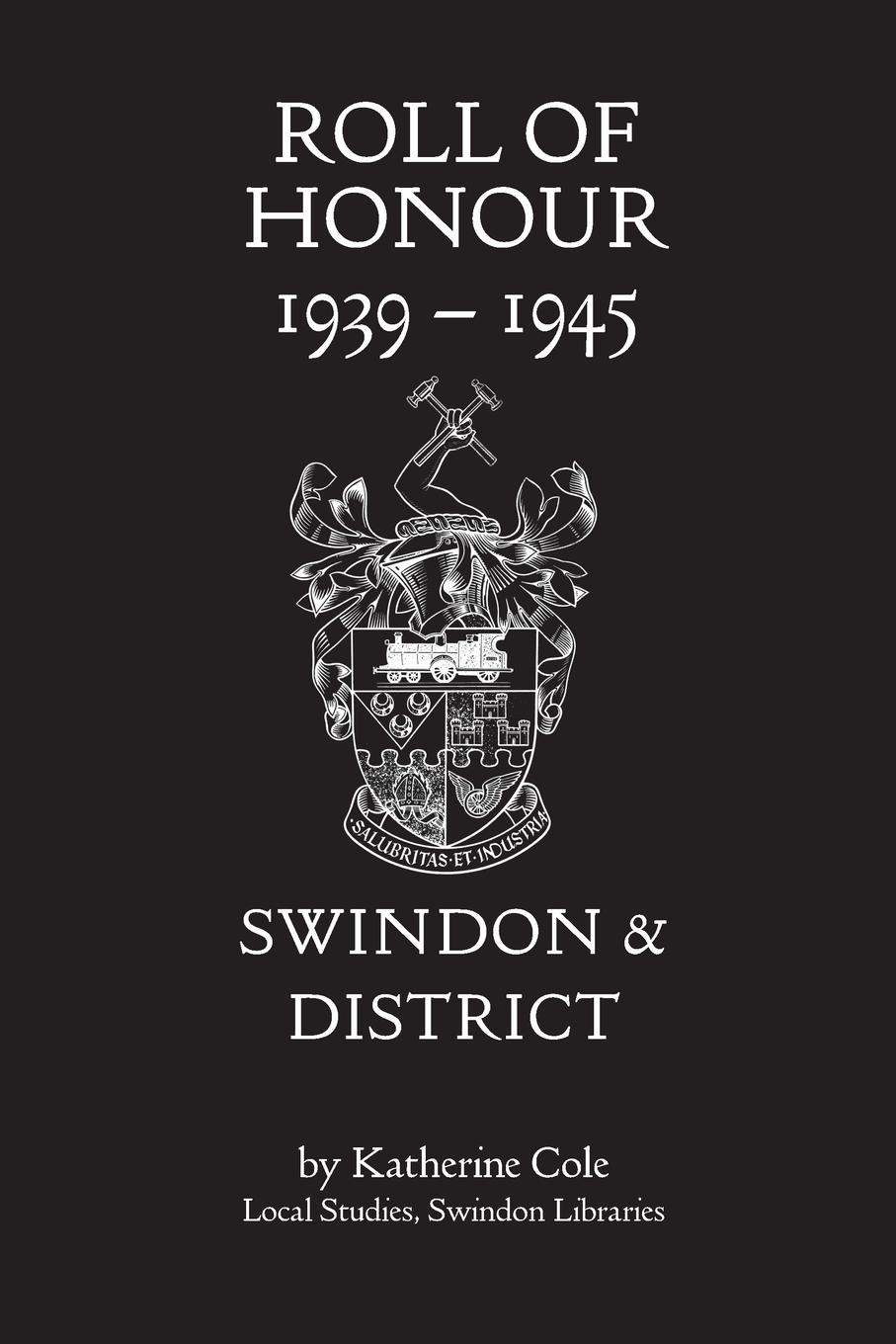 Roll of Honour 1939-1945. Swindon and District ralph b levering american opinion and the russian alliance 1939 1945