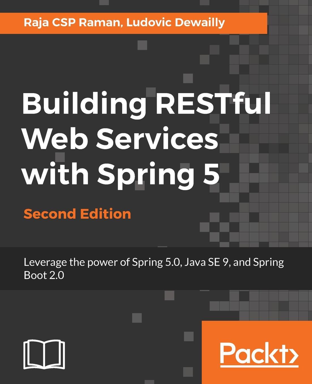 лучшая цена Raja CSP Rama, Ludovic Dewailly Building RESTful Web Services with Spring 5