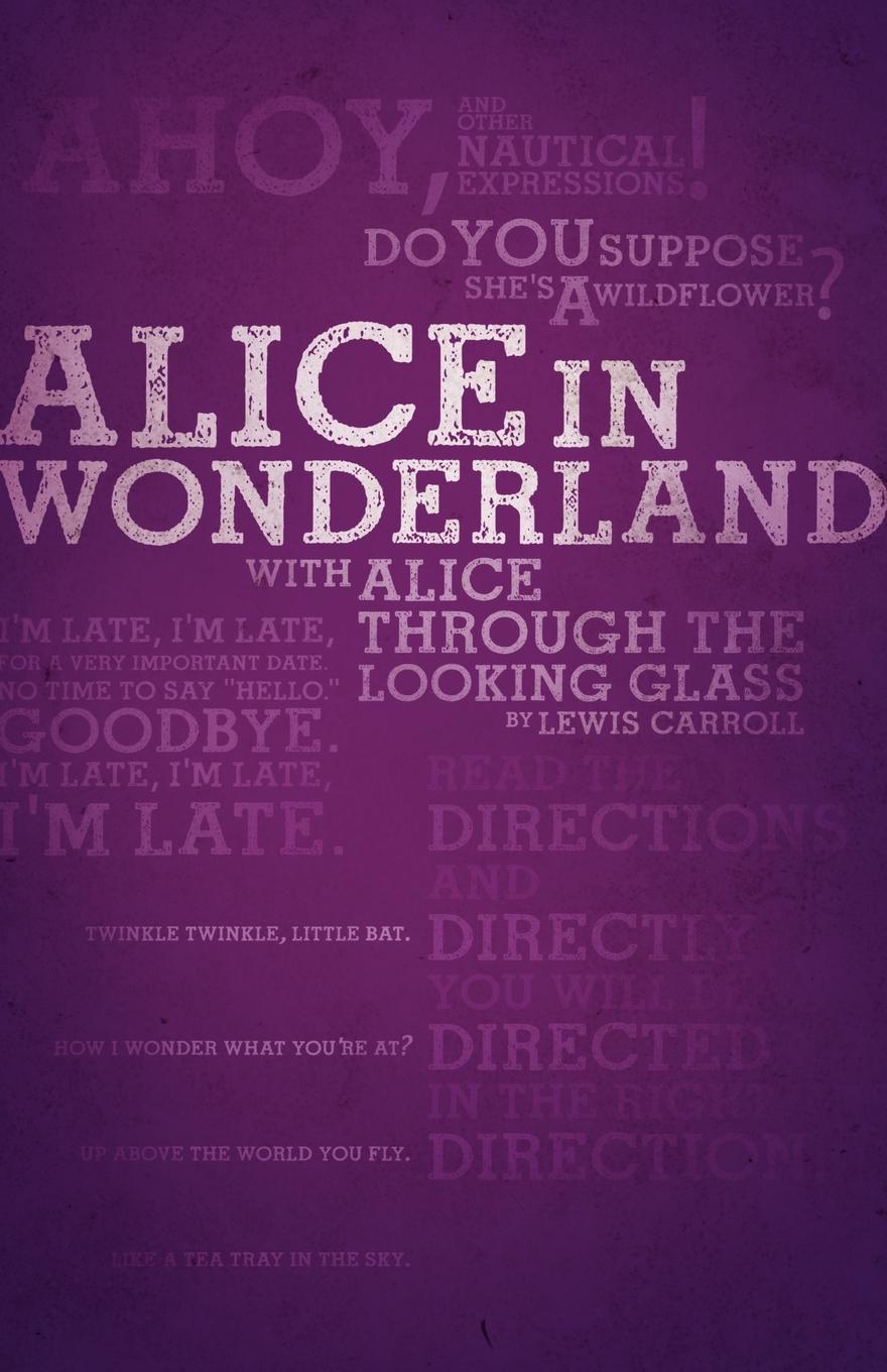 Lewis Carroll Alice's Adventures in Wonderland and Through the Looking-Glass (Legacy Collection) carroll l alice s adventures in wonderland through the looking glass книга на английском языке