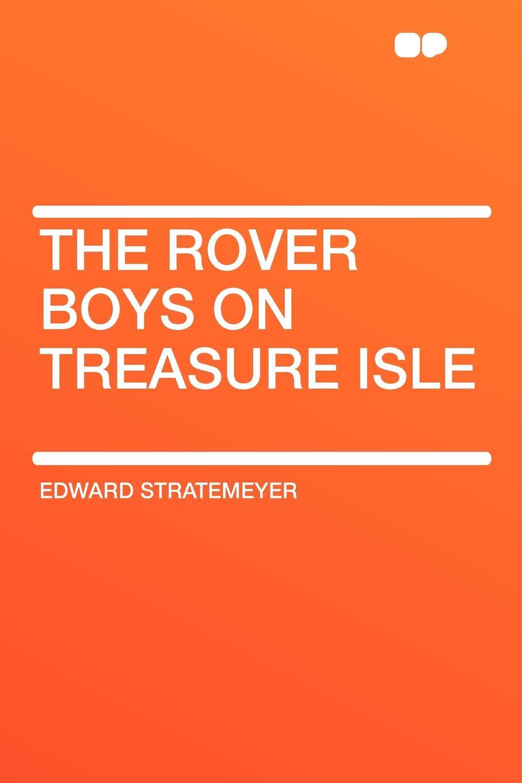 лучшая цена Edward Stratemeyer The Rover Boys on Treasure Isle