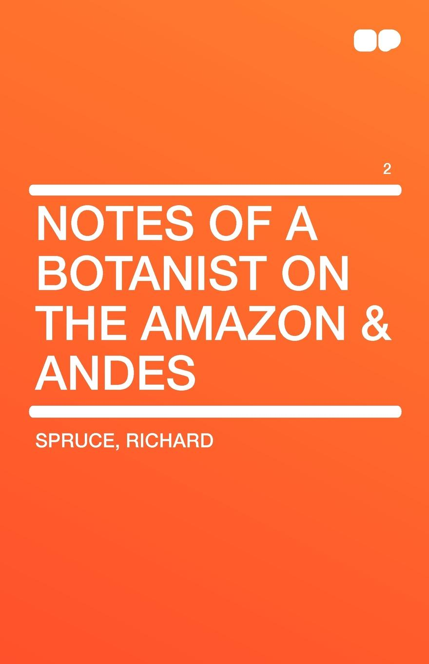 Richard Spruce Notes of a Botanist on the Amazon & Andes Vol 2 notes on the cuff