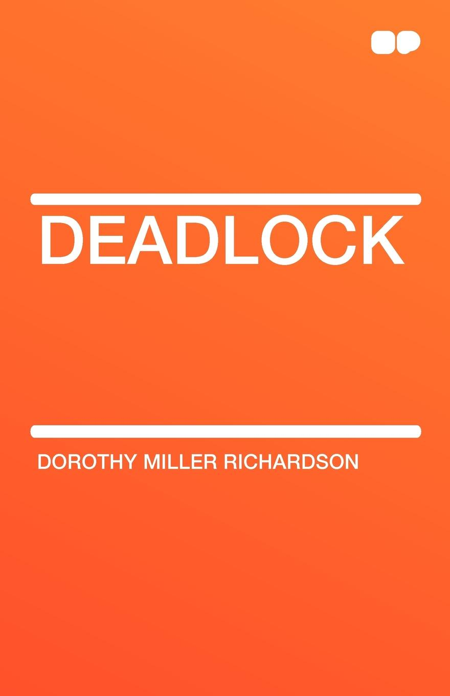 Dorothy Miller Richardson Deadlock emma page deadlock