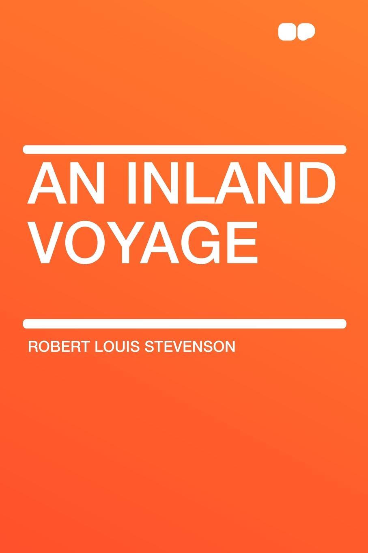 Stevenson Robert Louis An Inland Voyage цена