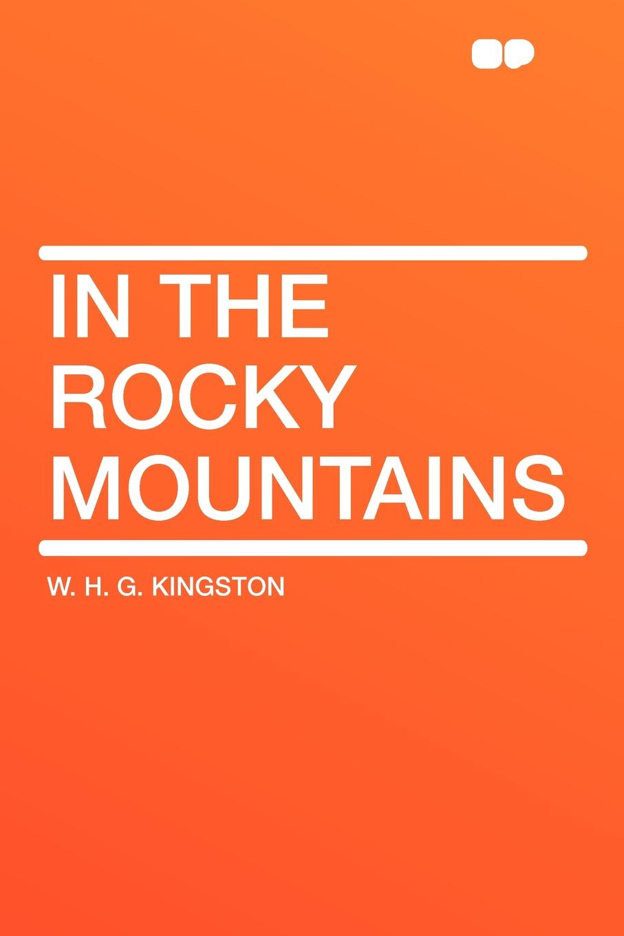 W. H. G. Kingston In the Rocky Mountains