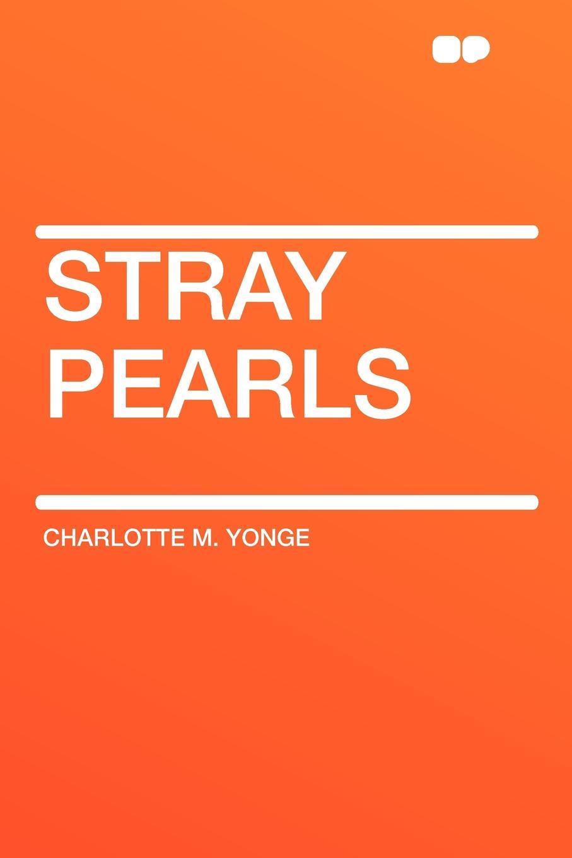 Charlotte M. Yonge Stray Pearls