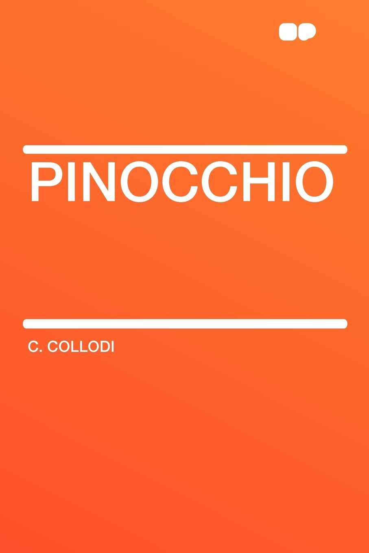 C. Collodi Pinocchio carlo collodi le avventure di pinocchio isbn 978 5 95420 075 1